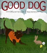 Good Dog Hunter In Training III