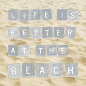 Life Is Better At The Beach (Sand)