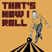 That's How I Roll - Man