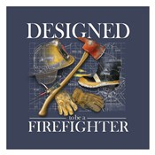 Designed to be a Firefighters