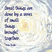 Great Things -Van Gogh Quote 2