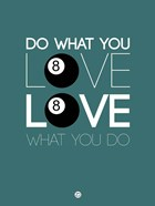 Do What You Love Love What You Do 4
