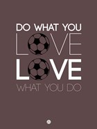 Do What You Love Love What You Do 12