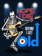 Hope I Die Before I Get Old