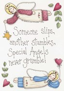 Angels Never Grumble