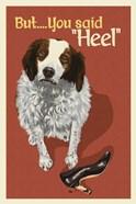 But You Said Heel