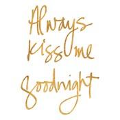 Always Kiss Me Goodnight (White)