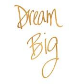 Dream Big - Gold