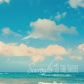Surrender To The Shore