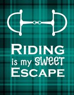 Riding is My Sweet Escape - Green