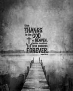 Psalm 136:26, Give Thanks (B&W Photo)