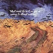Courage - Van Gogh Quote 1