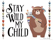 Stay Wild My Child