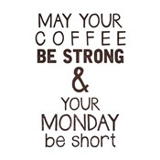 Strong coffee Short Monday
