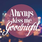 Always Kiss Me Goodnight Blurred Lights