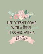 Life Doesn't Come With A Manual Green