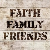 Faith, Family, Friends In Wood