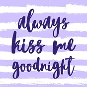 Always Kiss me Goodnight-Purple