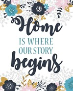 Home Is Where Our Story Begins-Blue Floral