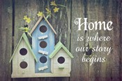 Home is Where Our Story Begins Bird Houses