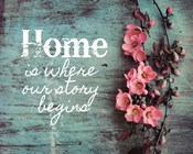 Home is Where Our Story Begins Pink Flowers