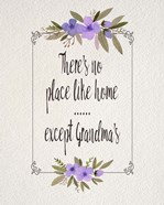 There's No Place Like Home Except Grandma's Purple Flowers