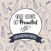 Great Fathers Get Promoted to Grandfathers Blue