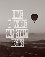 Home is Where Our Story Begins Hot Air Balloon Black and White
