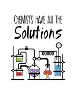 Chemists Have All The Solutions White