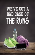 We've Got A Bad Case Of The Runs