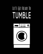 Let's Get Ready To Tumble - Black