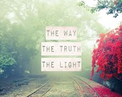 The Way The Truth The Light Railroad Tracks
