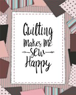 Quilting Makes Me Sew Happy Pink