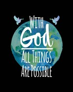 With God All Things Are Possible - Watercolor Earth Black