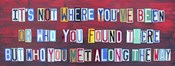 Its Not Where You've Been