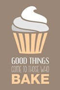 Good Things Come To Those Who Bake- Vanilla