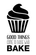 Good Things Come To Those Who Bake- White