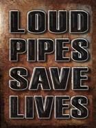 Loud Pipes Saves