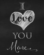 Chalkboard I Love You More