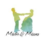 Mister & Missus