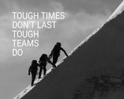 Tough Times Don't Last Mountain Climbing Team Black and White