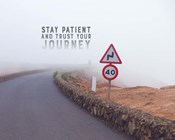 Stay Patient And Trust Your Journey - Foggy Road Color