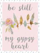 Be Still My Gypsy Heart