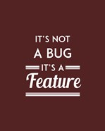 It's Not A Bug, It's A Feature - Red Background