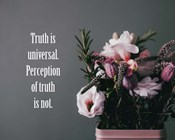 Truth Is Universal - Flowers on Gray Background Pink Tint