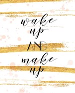 Wake Up and Make Up