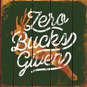 Zero Bucks Here