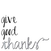 Give Good Thanks