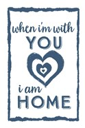 I Am Home with You