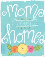 Mom Turns a House into a Home